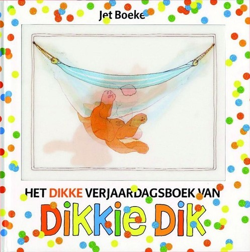 Gottmer Dikkie Dik - Het dikke verjaardagsboek van Dikkie Dik, 30 verhalen