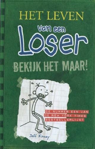 De Fontein Het leven van een Loser - Het leven van een Loser 3: Bekijk het maar. 10+