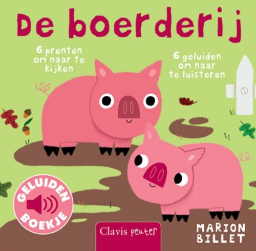 Clavis Boerderij - Geluidenboekje: De boerderij. 1+