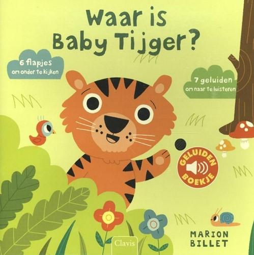 Clavis Wilde dieren - Geluidenboekje: Waar is Baby Tijger. 1+
