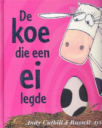 Lemniscaat Prentenboek - De koe die een ei legde. 4+
