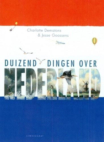 Lemniscaat Prentenboek - Duizend dingen over Nederland (pb). 4+