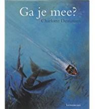 Kinderboeken  prentenboek Charlotte Dematons - Ga je mee?